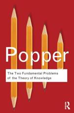 The Two Fundamental Problems of the Theory of Knowledge - Karl Popper (author), Troels Eggers Hansen (editor)
