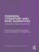 Feminism, Literature and Rape Narratives - Sorcha Gunne; Dr. Zoe Brigley Thompson