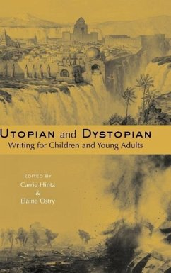 Utopian and Dystopian Writing for Children and Young Adults - Hintz, Carrie / Ostry, Elaine (eds.)