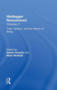 Authenticity, Death, and the History of Being: Heidegger Reexamined, Volume Two - Hubert Dreyfus