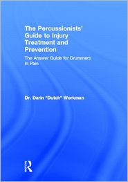 The Percussionist's Guide to Injury Treatment and Prevention - Dr. Darin