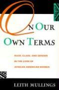 On Our Own Terms: Race, Class, and Gender in the Lives of African-American Women