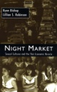 Night Market: Sexual Cultures and the Thai Economic Miracle - Ryan Bishop, Lillian S. Robinson