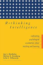 Rethinking Intelligence: Confronting Psychological Assumptions about Teaching and Learning - Villaverde, Lila E. / Kincheloe, Joe L. / Villaverde, Leila E.