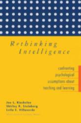 Rethinking Intelligence : Confronting Psychological Assumptions about Teaching and Learning - Joe L. Kincheloe, Shirley R. Steinberg and Lila E. Villaverde