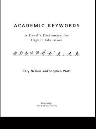 Academic Keywords: A Devil's Dictionary for Higher Education - Cary Nelson