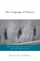 The Language of Silence - Ernestine Schlant