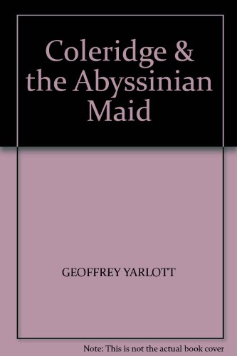 Coleridge and the Abyssinian Maid
