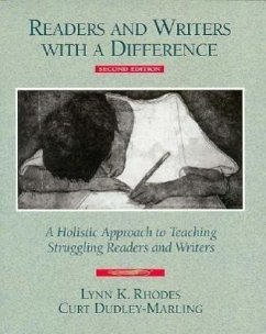 Readers and Writers with a Difference: A Holistic Approach to Teaching Struggling Readers and Writers - Dudley-Marling, Curt Rhodes, Lynn