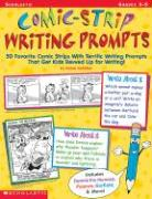 Comic-Strip Writing Prompts: 50 Favorite Comic Strips with Terrific Writing Prompts That Get Kids Revved Up for Writing