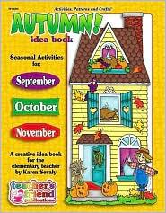 Autumn Idea Book - Scholastic, Karen Sevaly