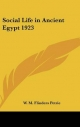 Social Life in Ancient Egypt 1923 - W M Flinders Petrie