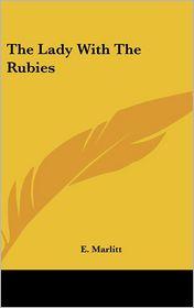The Lady with the Rubies - Eugenie Marlitt, E. Marlitt