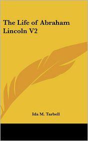 Life of Abraham Lincoln V2 - Ida M. Tarbell