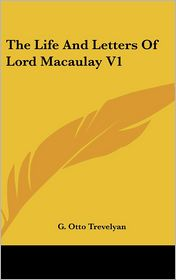 Life and Letters of Lord MaCaulay V1 - G. Otto Trevelyan