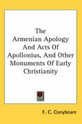 The Armenian Apology and Acts of Apollonius, and Other Monuments of Early Christianity