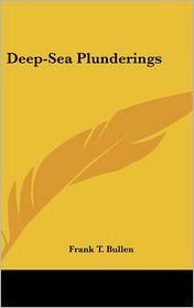Deep-Sea Plunderings - Frank T. Bullen