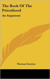 The Book of the Priesthood: An Argument - Thomas Stratten