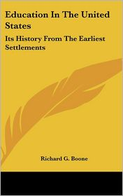 Education In The United States - Richard G. Boone