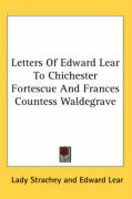 Letters of Edward Lear to Chichester Fortescue and Frances Countess Waldegrave
