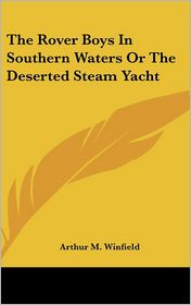 Rover Boys in Southern Waters or the Deserted Steam Yacht - Arthur M. Winfield