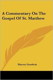 Commentary on the Gospel of St Matthew - Harvey Goodwin