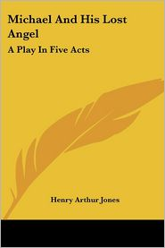 Michael And His Lost Angel - Henry Arthur Jones