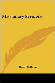 Missionary Sermons - Henry Callaway