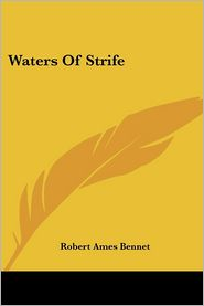 Waters of Strife - Robert Ames Bennet