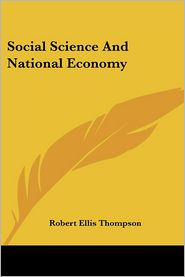 Social Science and National Economy - Robert Ellis Thompson
