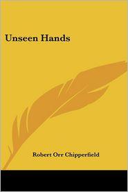Unseen Hands - Robert Orr Chipperfield