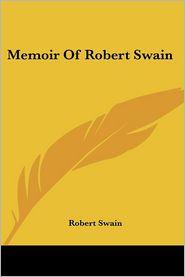 Memoir of Robert Swain - Robert Swain