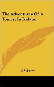 Adventures of a Tourist in Ireland - J. L. Joynes