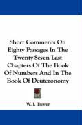 Short Comments on Eighty Passages in the Twenty-Seven Last Chapters of the Book of Numbers and in the Book of Deuteronomy