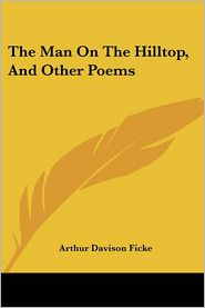 Man on the Hilltop, and Other Poems - Arthur Davison Ficke