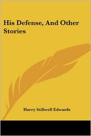 His Defense, and Other Stories - Harry Stillwell Edwards