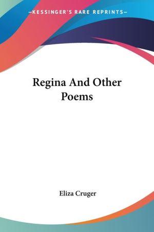 Regina and Other Poems - Eliza Cruger