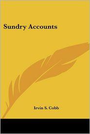Sundry Accounts - Irvin S. Cobb