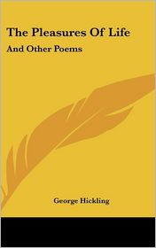 Pleasures of Life: And Other Poems