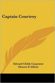 Captain Courtesy - Edward Childs Carpenter, Elenore P. Abbott (Illustrator)