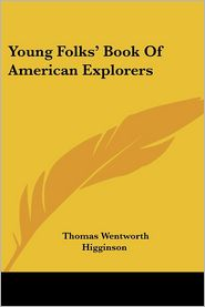 Young Folks' Book of American Explorers - Thomas Wentworth Higginson