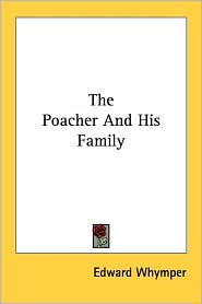 Poacher and His Family - Edward Whymper