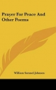 Prayer for Peace and Other Poems - William Samuel Johnson
