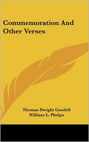 Commemoration and Other Verses - Thomas Dwight Goodell, William L. Phelps (Introduction)