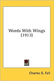 Words with Wings - Charles G. Fall
