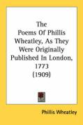 The Poems of Phillis Wheatley, as They Were Originally Published in London, 1773 (1909)