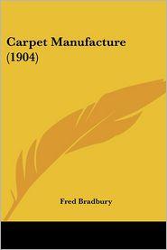 Carpet Manufacture (1904) - Fred Bradbury