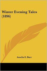 Winter Evening Tales - Amelia E. Barr