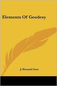 Elements of Geodesy - J. Howard Gore