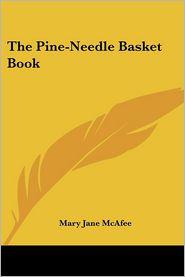 Pine-Needle Basket Book - Mary Jane McAfee